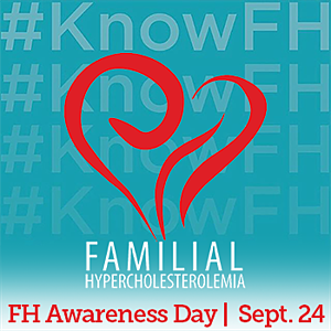 Familial Hypercholesterolemia | FH Awareness Day - September 24th